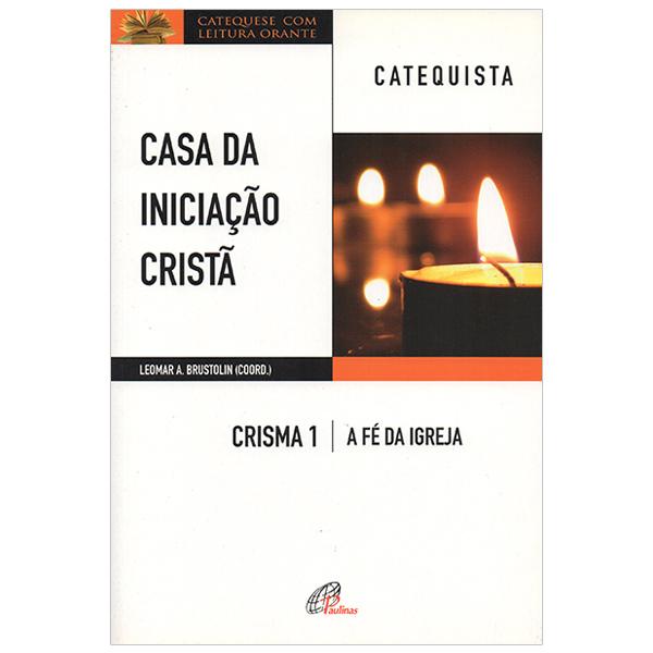 Casa da Iniciação Cristã: Crisma 1 - catequista
