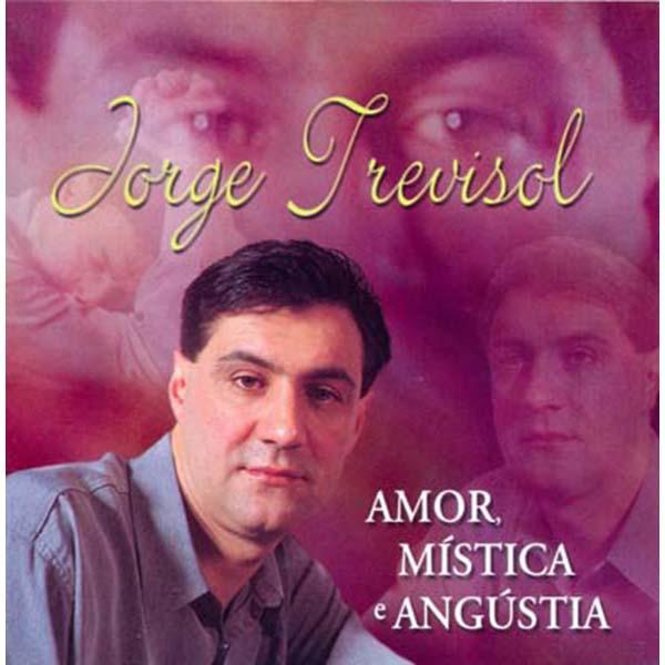 Amor, mística e angústia - Jorge Trevisol