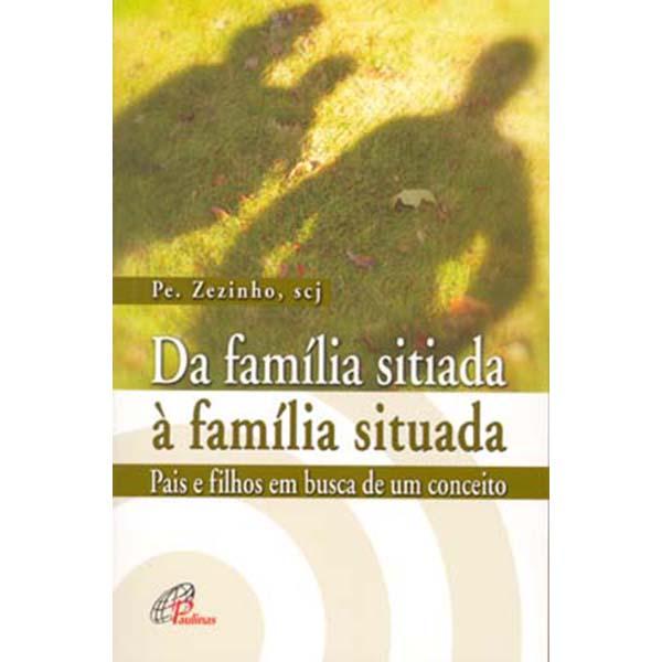 Da família sitiada à família situada
