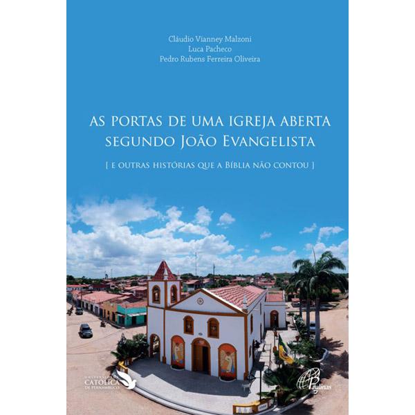 Portas de uma Igreja aberta segundo João Evangelista (As)