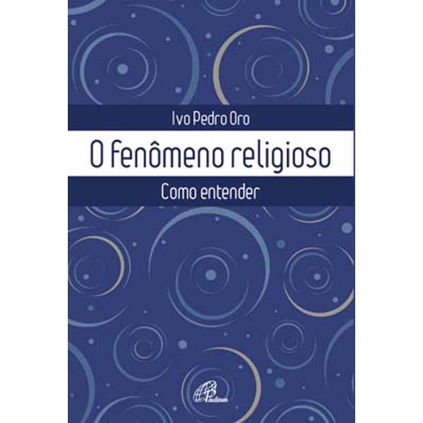 Fenômeno religioso (O)
