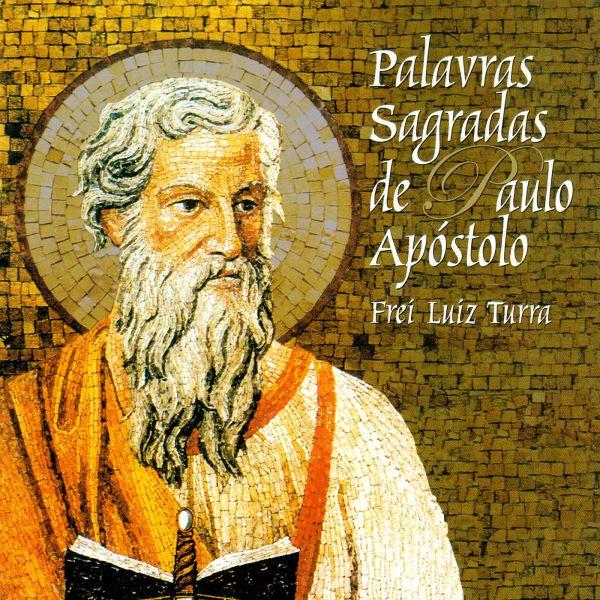 Palavras sagradas de Paulo Apóstolo - Frei Luiz Turra