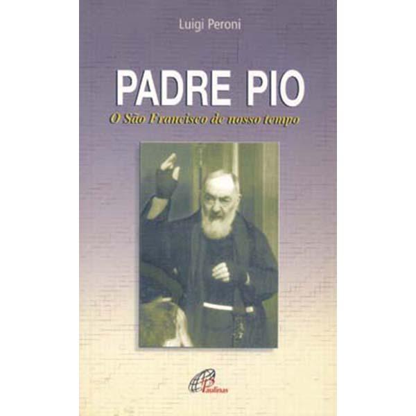 Padre Pio - O São Francisco de nosso tempo
