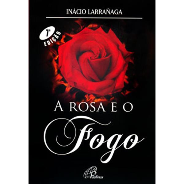 Rosa e o fogo (A)