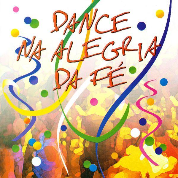 Dance na alegria da fé vol. 1