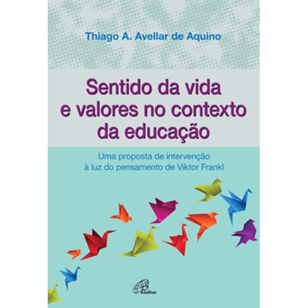 Sentido da vida e valores no contexto da educação
