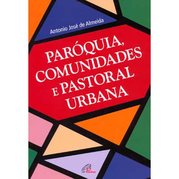 Paróquia, comunidades e pastoral urbana
