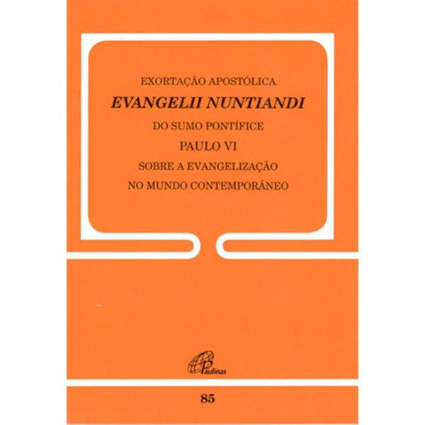 Exortação Apostólica Evangelii Nuntiandi - 85