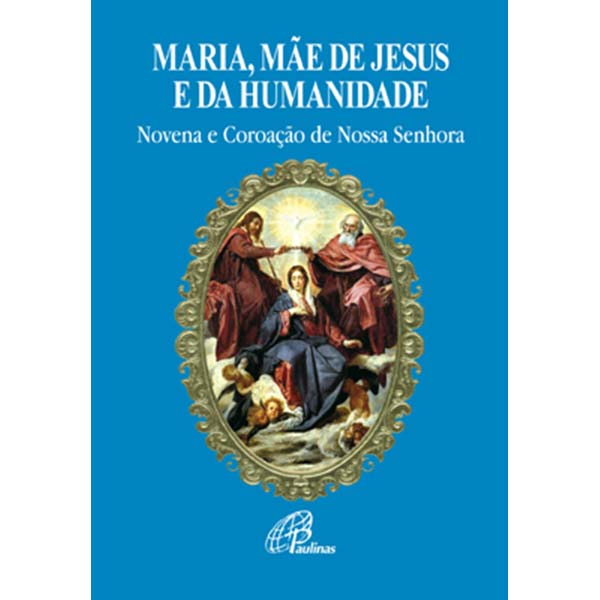 Maria, Mãe de Jesus e da humanidade