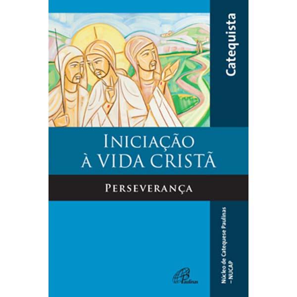 Iniciação à vida cristã - Perseverança - livro do catequista