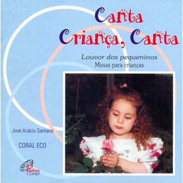 Canta criança, canta - José Acácio Santana e Coral Eco