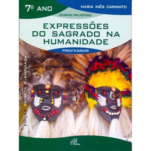 Expressões do sagrado na humanidade - 7º ano (livro do professor)