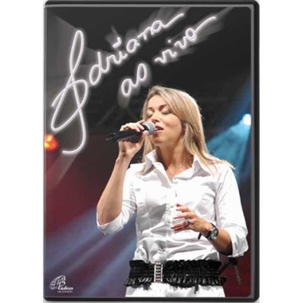 Adriana ao vivo  2007  - 129 min.