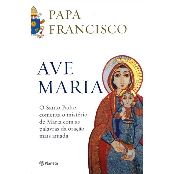 Ave Maria - Papa Francisco