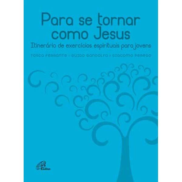 Para se tornar como Jesus