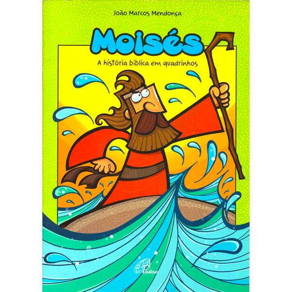 Moisés: A história bíblica em quadrinhos