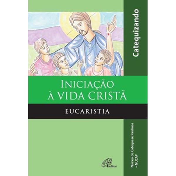 Iniciação à vida Cristã - Eucaristia - Catequizando
