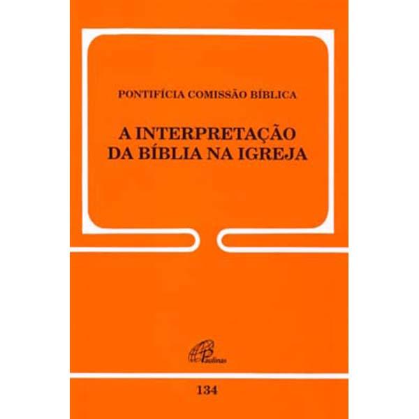 Interpretação da Bíblia na Igreja (A) - 134