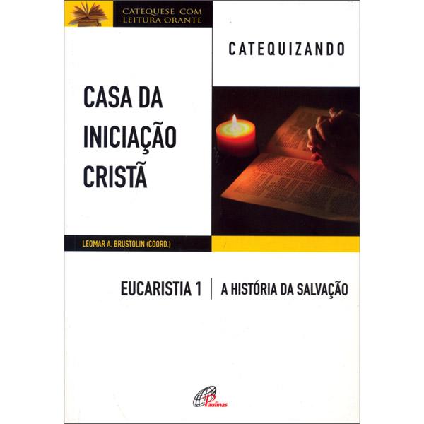 Casa da Iniciação Cristã: Eucaristia 1 - catequizando