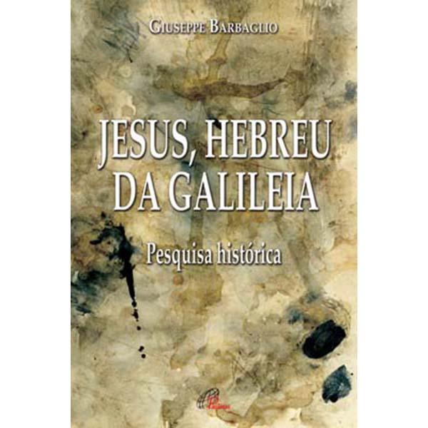 Jesus, Hebreu da Galileia