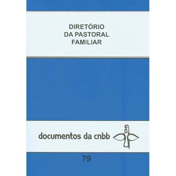 Diretório da pastoral familiar - Doc. CNBB 79