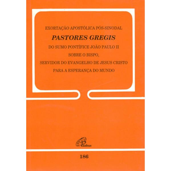 Exortação apostólica pós-sinodal Pastores Gregis do Sumo Pontífice - 186