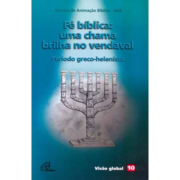 Fé bíblica: uma chama brilha no vendaval - Período greco-helenista