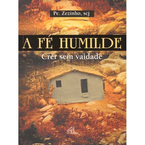Fé humilde (A) - Pe. Zezinho