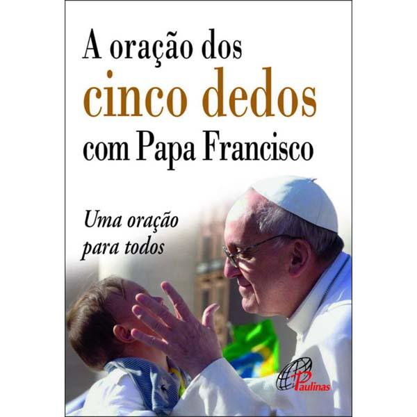Oração dos cinco dedos com Papa Francisco (A)