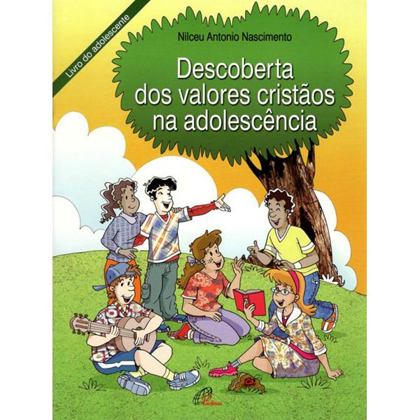 Descoberta dos valores cristãos na adolescência - livro do adolescente