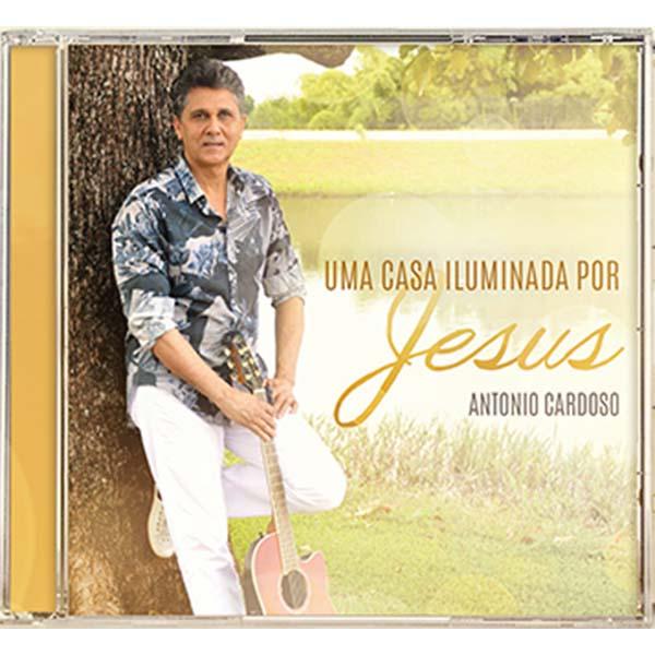 Uma casa iluminada por Jesus - Antonio Cardoso