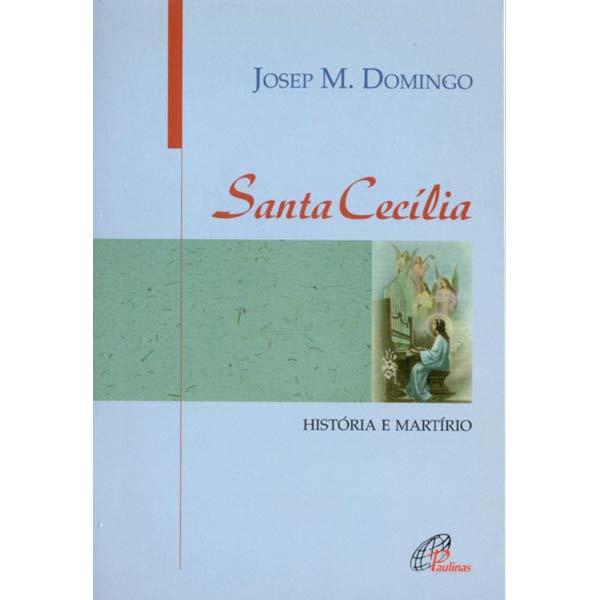 Santa Cecília história e martírio