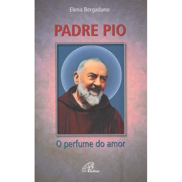 Padre Pio o perfume do amor