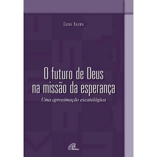 Futuro de Deus na missão da esperança (O)
