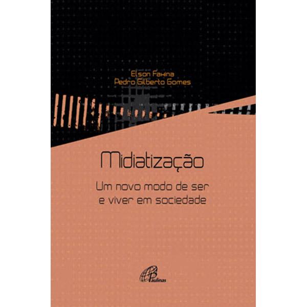Midiatização: um novo modo de ser e viver em sociedade