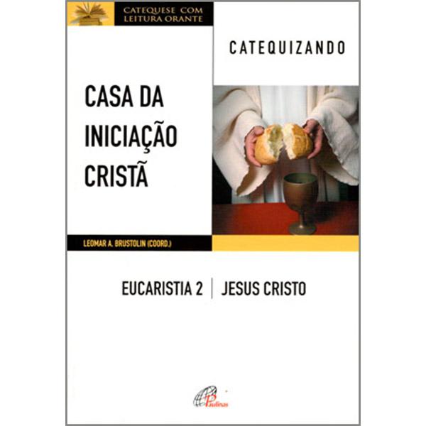 Casa da Iniciação Cristã: Eucaristia 2 - catequizando