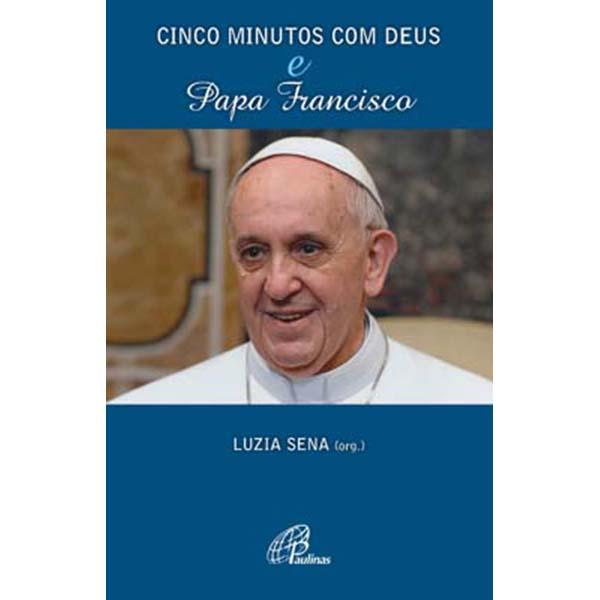 Cinco minutos com Deus e Papa Francisco