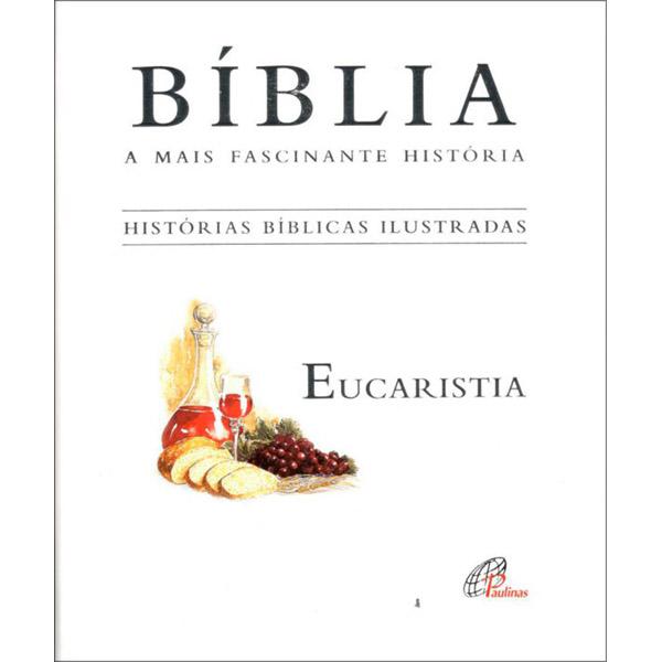 Bíblia a mais fascinante história - capa branca/Eucaristia