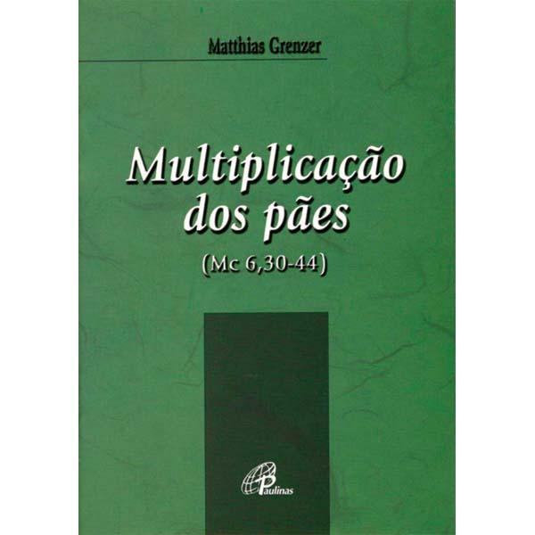 Multiplicação dos pães (Mc 6,30-44)