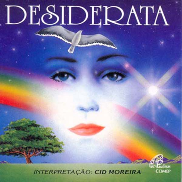 Desiderata - Cid Moreira