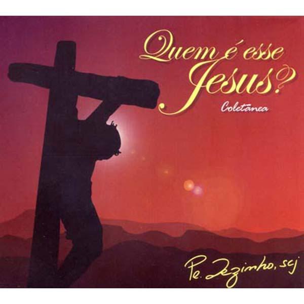 Quem é esse Jesus? coletânea - Pe. Zezinho