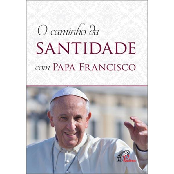 Caminho da santidade com Papa Francisco