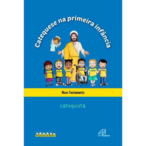 Catequese na primeira infância: Novo Testamento - catequista