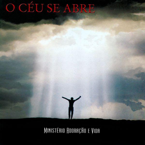 Céu se abre (O) - Ministério adoração e vida