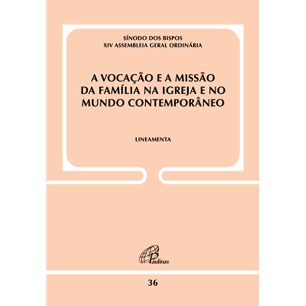Vocação e a missão da família na igreja e no mundo contemporâneo (A) Doc 36