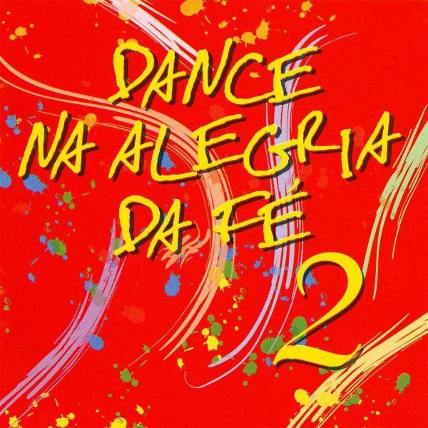 Dance na alegria da fé vol. 2