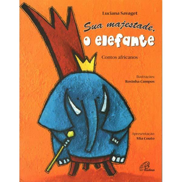 Sua majestade, o elefante