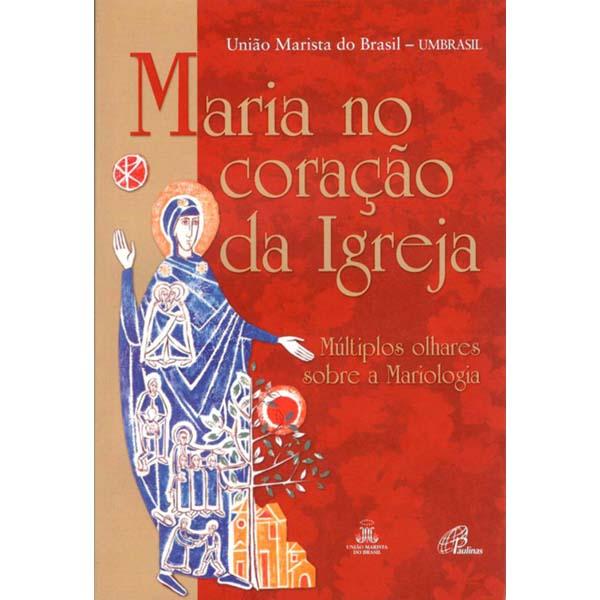 Maria no coração da Igreja