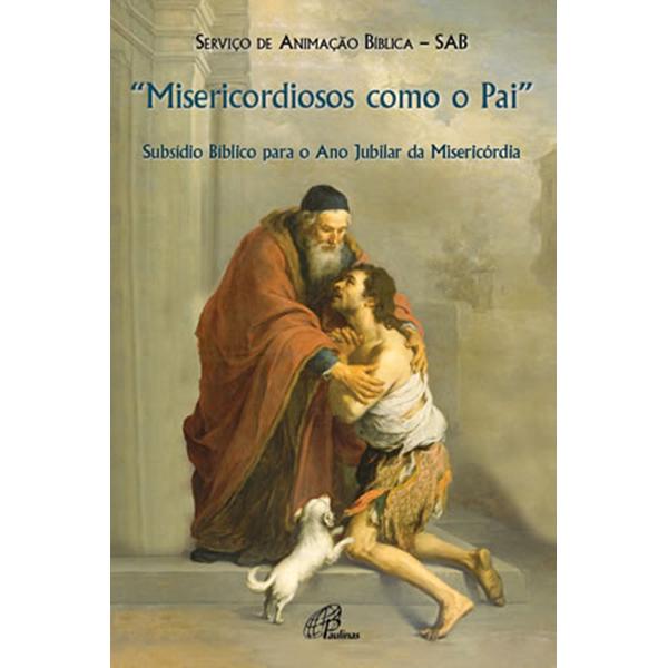 Misericordiosos como o Pai (cf. Lc 6,36)