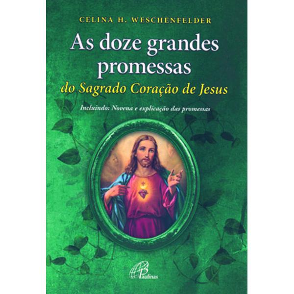 Doze grandes promessas do Sagrado Coração de Jesus (As)